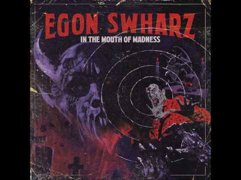 Egon Swharz - In The Mouth Of Madness (Full Album 2017)