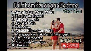 FULL ALBUM KENANGAN ELECTONE NONSTOP Voc. Eva By The Rullo Channel