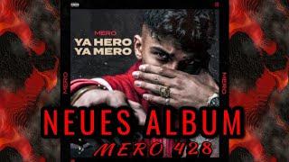MERO 428  YA HERO YA MERO (NEUES ALBUM)
