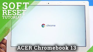 Soft Reset ACER Chromebook 13 – Force Restart / Fix Frozen Screen