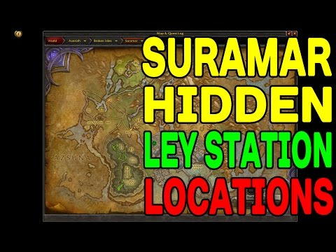 WoW LEGION: Suramar Hidden Ley Stations Locations !!