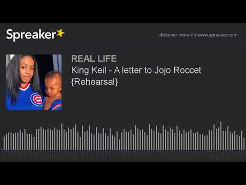 King Keil - A letter to Jojo Roccet {Rehearsal} (made with Spreaker)
