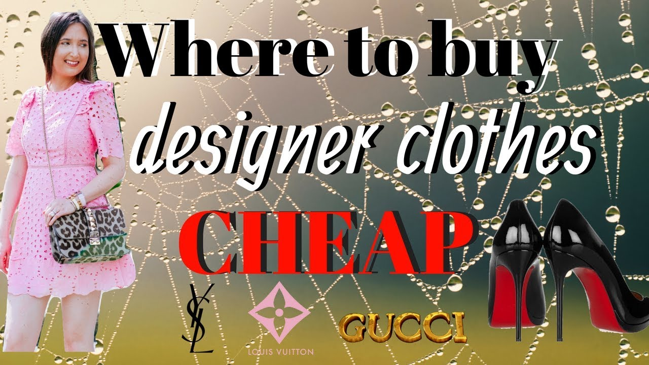 Discount Designer Clothing Sites | Where To Buy Designer Clothes For Cheap 7 Tips Brands Don T Want