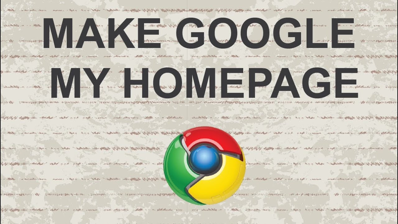 Make Google My Homepage (Chrome)