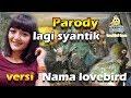 Parody Siti Badriah - Lagi Syantik versi nama burung lovebird lucu ( COVER: BAMIS LBF )