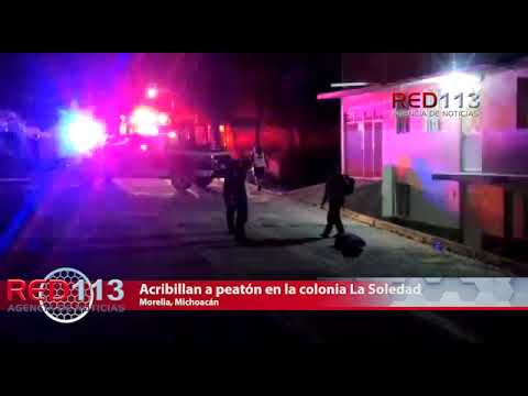VIDEO Acribillan a peatón en la colonia La Soledad