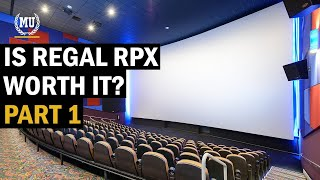 Is Regal RPX worth it - Part 1