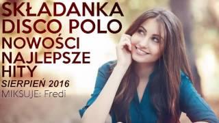 SKŁADANKA DISCO POLO ✯ NOWOŚCI ✯ NAJLEPSZE HITY ✯ Sierpień 2016