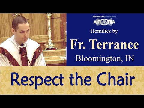 Feast of the Chair of St. Peter - Feb 22 - Homily - Fr Terrance