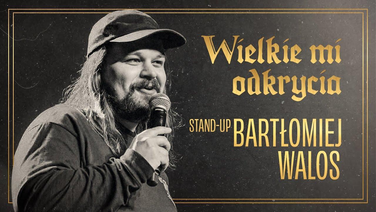 Bartek Walos - Wielkie mi odkrycia   Stand-up Polska