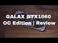 BEST MID RANGE GPU? GALAX GTX1060 OC Edition Review