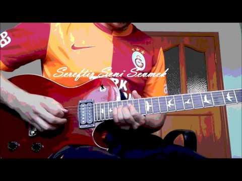 Galatasaray - Şereftir Seni Sevmek