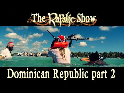 "Our ""Business Trip"" to the Dominican Republic Part 2 - Rapalje Show 74"