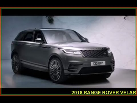 Luxury RANGE ROVER 2018  New 2018 Range Rover Velar First Look
