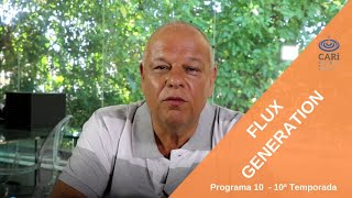TEMPORADA 10 - PROGRAMA 10 - FLUX GENERATION