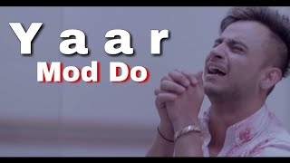 Mainu Mere Yaar Mod Do | 2019 Best FriendshiP Day Status | Milind | Guru Randhawa | Sad Story