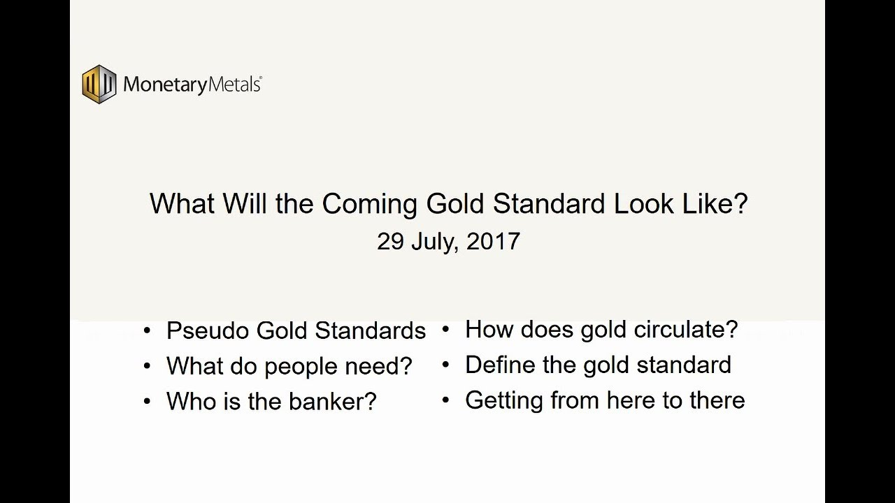 What Will The Coming Gold Standard Look Like