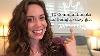 My 10 'Commandments' for being a wavy girl