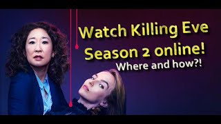 How to watch Killing Eve season 2 online for free?