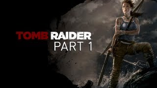 Tomb Raider 2013 (Part 1 of 17) Hard Walkthrough (No Commentary)