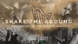 Shake the Ground - Live   Redemption to the Nations Worship