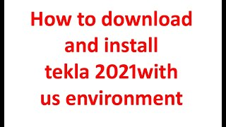 How to download and install tekla 2021 with us environment screenshot 4