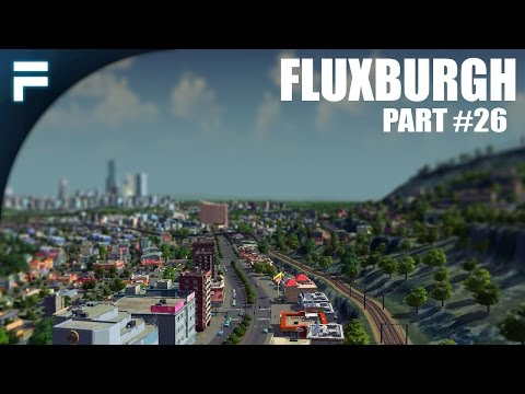 "Cities Skylines - Fluxburgh [PART 26] ""Housing on the Ridge"""