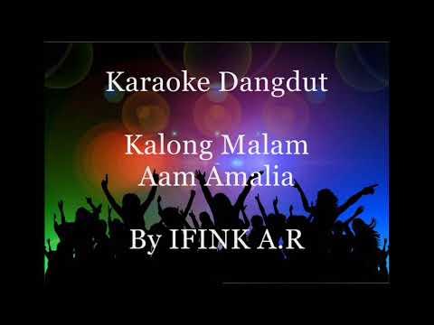Karaoke Dangdut: Kalong Malam-Aam Amalia
