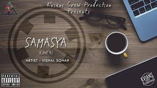 Samasya - Vishal Sonar   Raga   Latest Hindi Rap   Hip Hop   2018   Kvians Crew Production