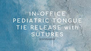 Pediatric Tongue-Tie Release with Sutures │ Christopher Tran, MD