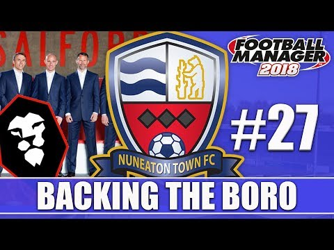 Backing the Boro FM18 | NUNEATON | Part 27 | SALFORD | Football Manager 2018