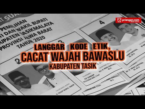 Langgar Kode Etik, Cacat Wajah Bawaslu Kabupaten Tasik