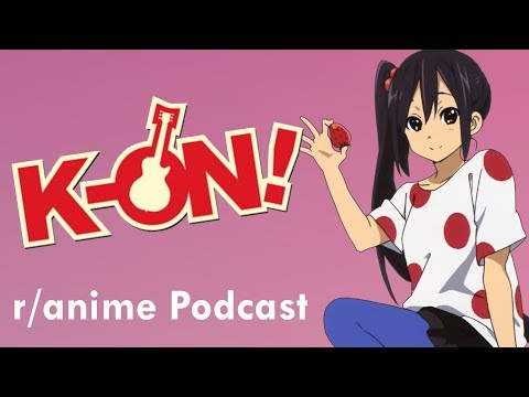 K-On! Series Discussion Ft. UnderTheScope (+GIVEAWAY) - The /r/Anime Podcast