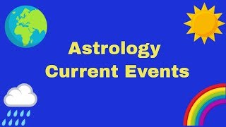 Astrology Current Events - How to interpret the aspects
