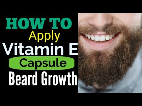 How to apply vitamin e capsules on beard for growth and thickness