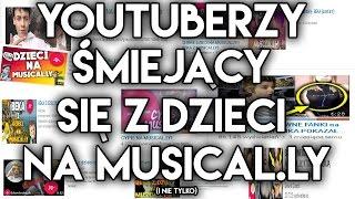 Youtuberzy śmiejący się z dzieci na Musical.ly (i nie tylko)