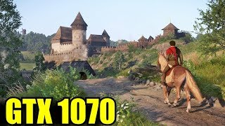 Kingdom Come Deliverance GTX 1070 | 1080p Maxed Out - Ultra High - Very High | FRAME-RATE TEST