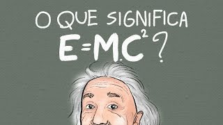 O Que E=mc² Significa? | Ep. 54