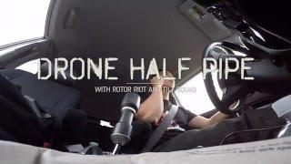 Drone Half Pipe