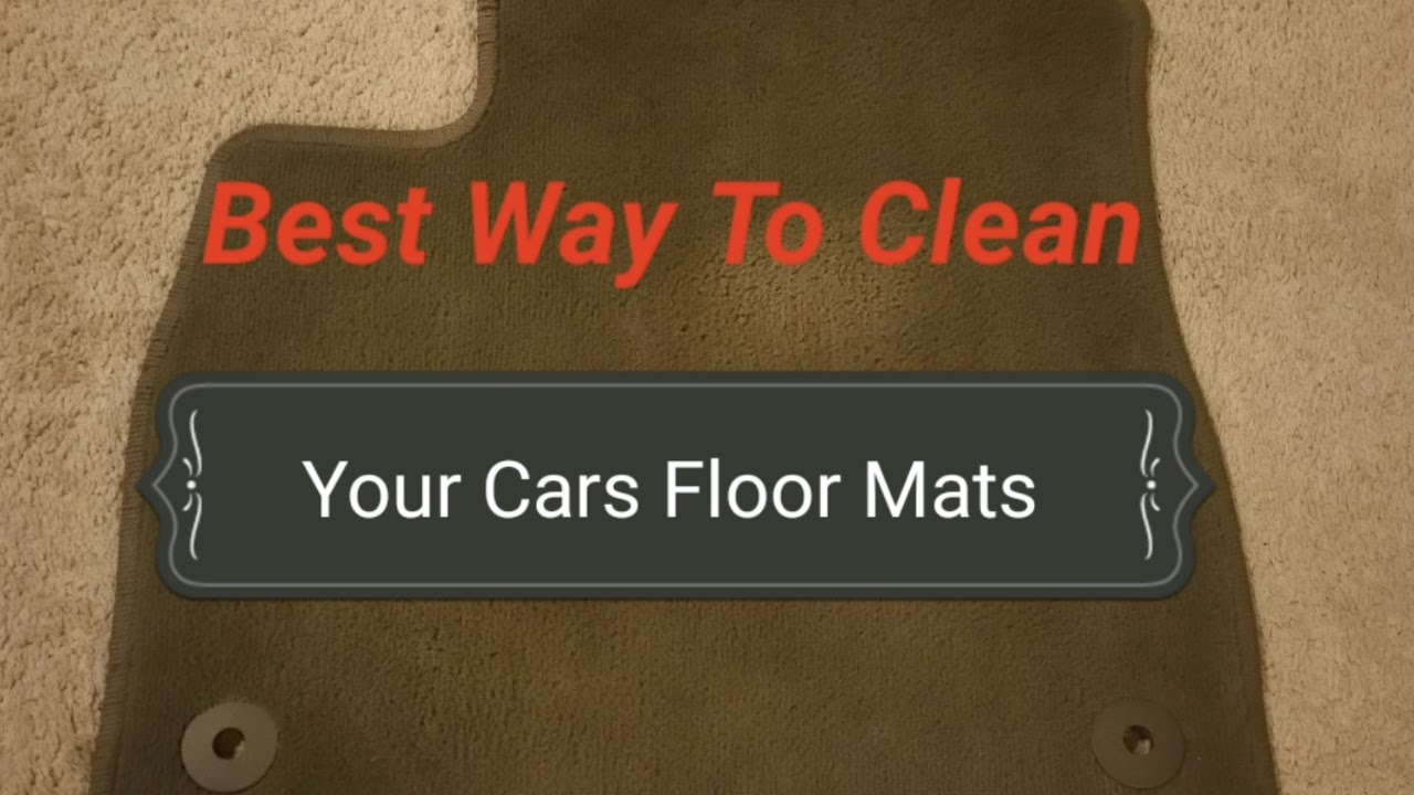 Best Way To Clean Your Cars Floor Mats And Carpet Youtube