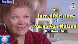 The incredible story of Verna Van Nuland - Dr. Hans Diehl