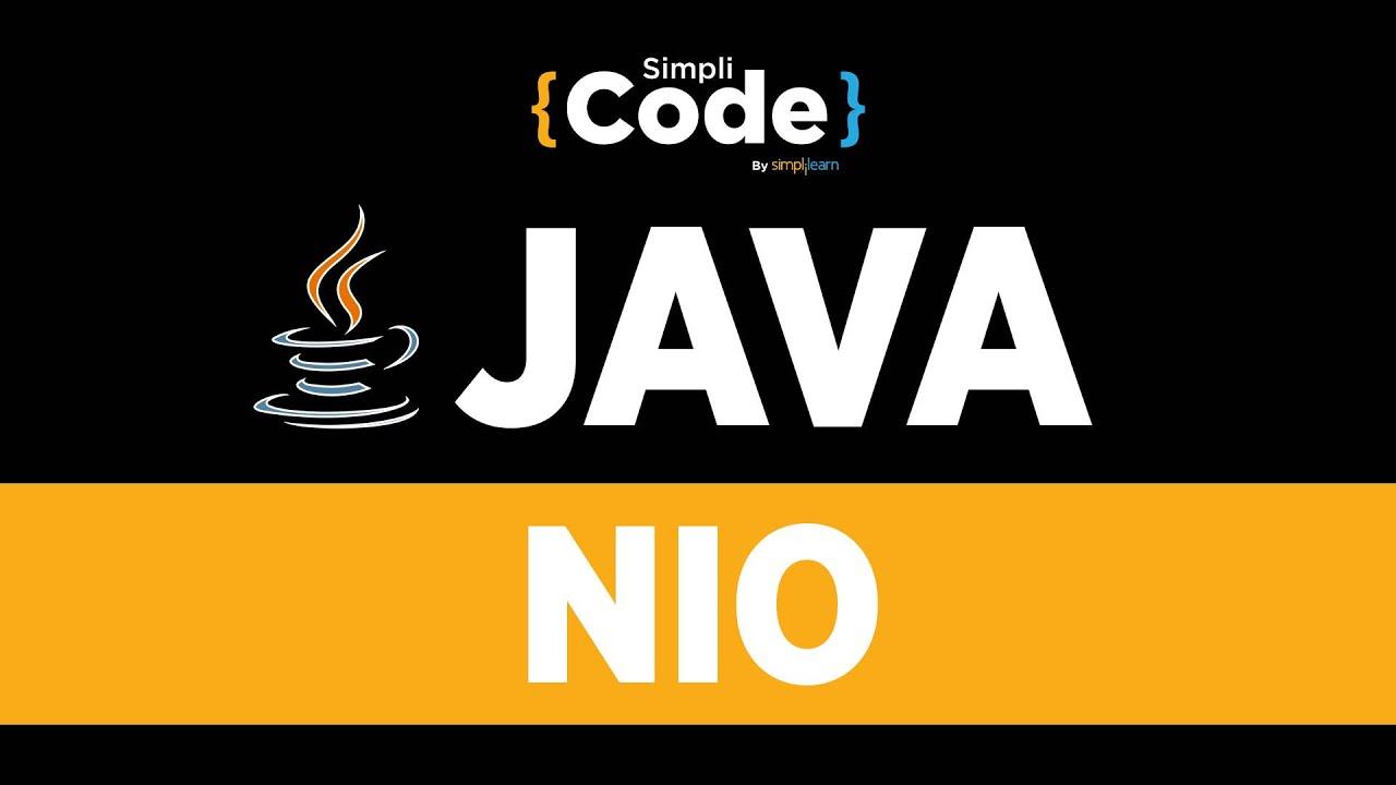 Java Tutorial For Beginners   NIO In Java   Java NIO Tutorial For Beginners