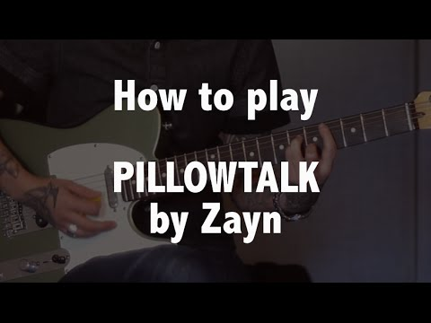 How To Play Pillowtalk Zayn Malik On Guitar With And Without