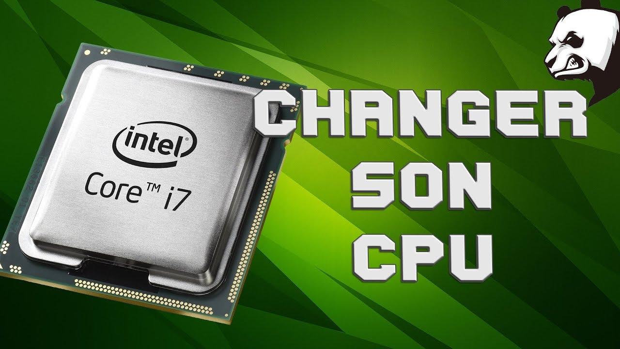 changer de processeur sans changer de carte mere Quand doit on changer son processeur ?   YouTube