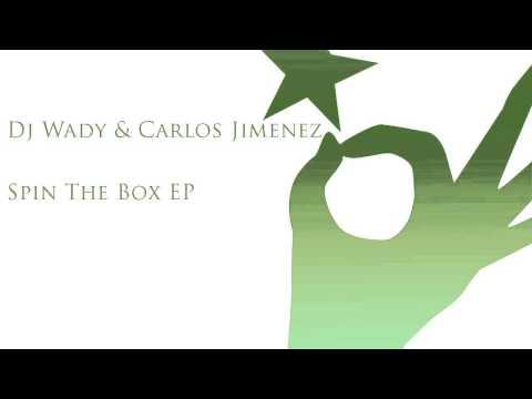Dj Wady & Carlos Jimenez - Spin The Box (Original Mix)