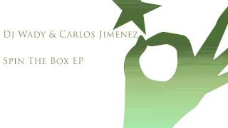 Dj Wady & Carlos Jimenez - Spin The Box (Original Mix)