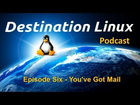 Destination Linux EP06 - You've Got Mail!