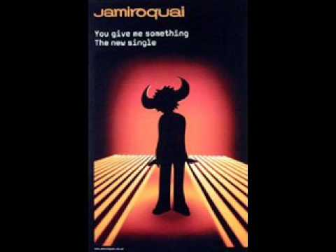 Jamiroquai you give me something