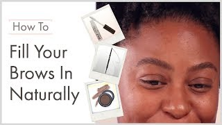 How to Fill Your Brows in Naturally