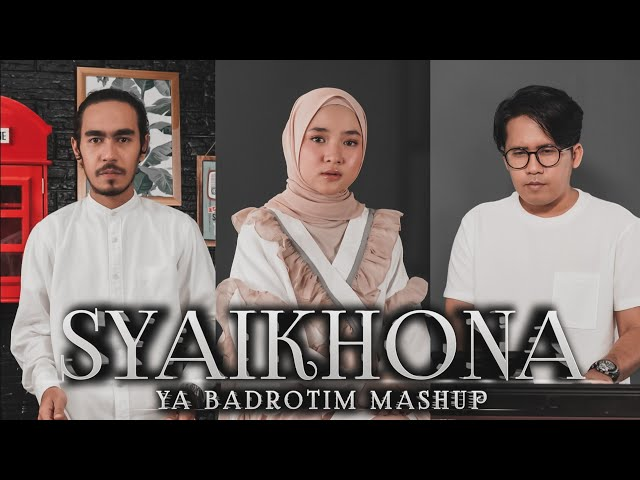 SABYAN - SYAIKHONA - YA BADROTIM MASHUP | COVER
